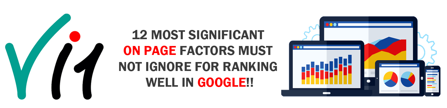 12 most Significant On page factors must not ignore for ranking well in Google!!